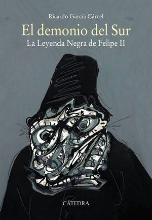 EL DEMONIO DEL SUR, LA LEYENDA NEGRA DE FELIPE II