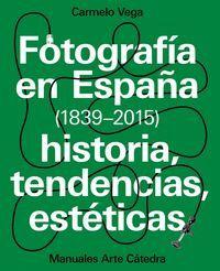 FOTOGRAFIA EN ESPAÑA (1839-2015)