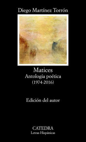 MATICES (ANTOLOGIA POETICA 1974-2016)