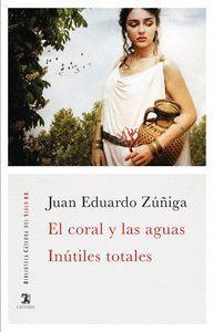 EL CORAL Y LAS AGUAS / INÚTILES TOTALES