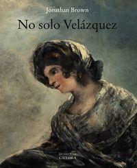 NO SOLO VELAZQUEZ