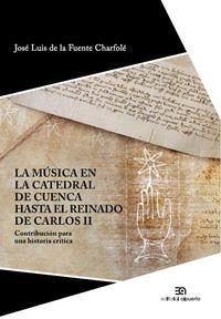 LA MÚSICA EN LA CATEDRAL DE CUENCA HASTA EL REINADO DE CARLOS II
