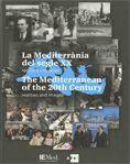 MEDITERRÀNIA DEL SEGLE XX. REALITATS I MIRADES / THE MEDITERRANEAN OF THE 20TH C