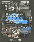 MEDITERRÁNEO DEL SIGLO XX. REALIDADES Y MIRADAS / LA MÉDITERRANÉE DU XXE SIÈCLE.