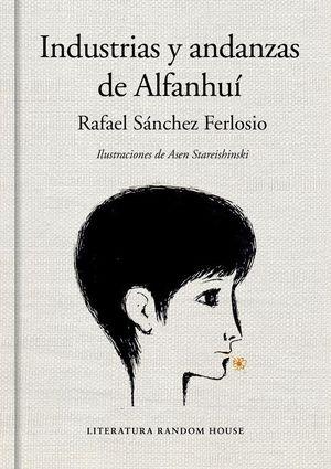 INDUSTRIAS Y ANDANZAS DE ALFANHUI (EDICION ILUSTRADA)