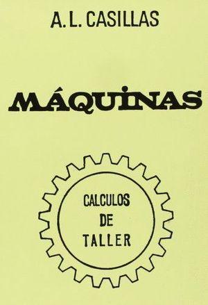 MAQUINAS (CALCULOS DE TALLER)
