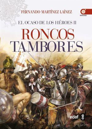 EL OCASO DE LOS HEROES 2. RONCOS TAMBORES