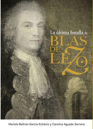 LA ÚLTIMA BATALLA DE BLAS DE LEZO