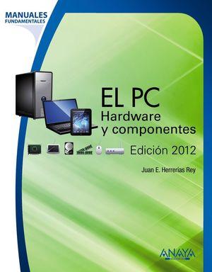 EL PC. HARDWARE Y COMPONENTES. EDICIÓN 2012