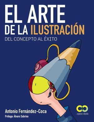 EL ARTE DE LA ILUSTRACIÓN. DEL CONCEPTO AL ÉXITO