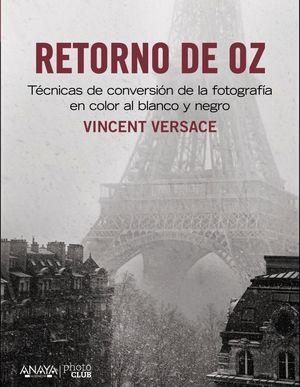 RETORNO DE OZ. TÉCNICAS DE CONVERSIÓN DE LA FOTOGRAFÍA EN COLOR A BLANCO Y NEGRO