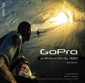 GOPRO LA REVOLUCION DEL VIDEO