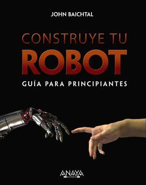 CONSTRUYE TU ROBOT GUIA PARA PRINCIPIANTES