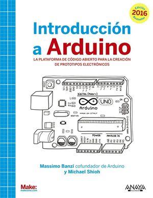 INTRODUCCION A ARDUINO. EDICION 2016