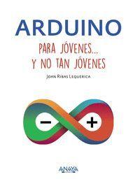 ARDUINO PARA JOVENES Y NO TAN JOVENES