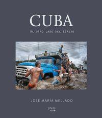 CUBA AL OTRO LADO DEL ESPEJO