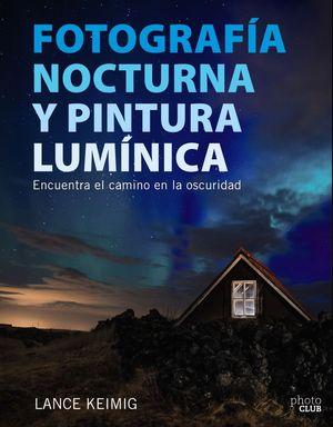 FOTOGRAFIA NOCTURNA Y PINTURA LUMINICA