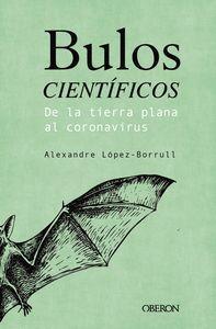 BULOS CIENTIFICOS: DE LA TIERRA PLANA HASTA EL CORONAVIRUS