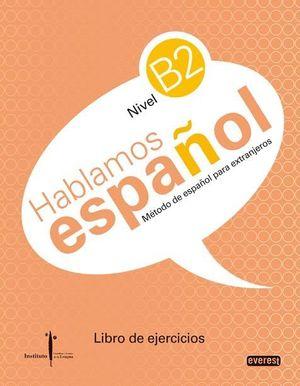 HABLAMOS ESPAÑOL NIVEL B2 LIBRO DE EJERCICIOS