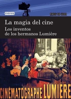 LA MAGIA DEL CINE. LOS INVENTOS DE LOS HERMANOS LUMIERE