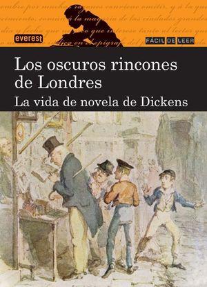 LOS OSCUROS RINCONES DE LONDRES. LA VIDA DE NOVELA DE DICKENS