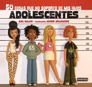 50 COSAS QUE NO SOPORTO DE MIS HIJOS ADOLESCENTES