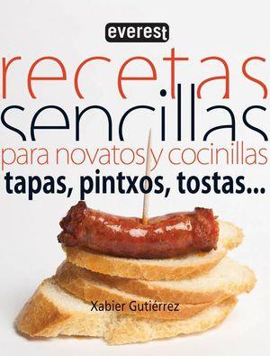 RECETAS SENCILLAS PARA NOVATOS Y COCINILLAS. TAPAS, PINTXOS, TOSTAS...