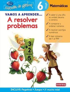 VAMOS A APRENDER... A RESOLVER PROBLEMAS. 6 AÑOS. MATEMÁTICAS