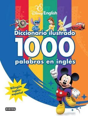 DISNEY ENGLISH. DICCIONARIO ILUSTRADO. 1000 PALABRAS EN INGLÉS
