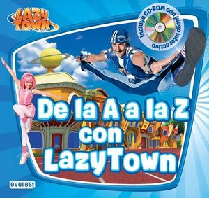 DE LA A A LA Z CON LAZYTOWN
