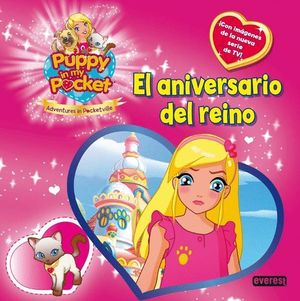 PUPPY IN MY POCKET. EL ANIVERSARIO DEL REINO