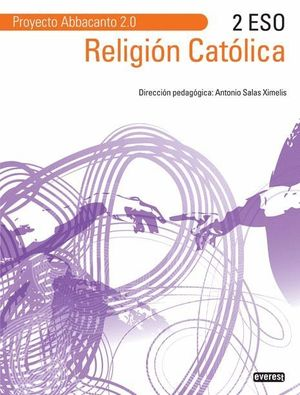 RELIGIÓN CATÓLICA 2º ESO. PROYECTO ABBACANTO 2.0.