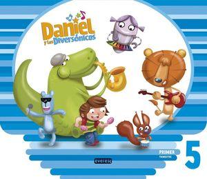 DANIEL Y LOS DIVERSONICOS, EDUCACION INFANTIL, 5 AÑOS. 1 TRIMESTR
