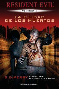 RESIDENT EVIL: LA CIUDAD DE LOS MUERTOS