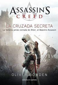 LA CRUZADA SECRETA. ASSASSIN'S CREED