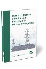 MERCADO ELÉCTRICO Y TARIFICACIÓN. EMPRESAS DE SERVICIOS ENERGÉTICOS