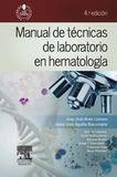 MANUAL DE TÉCNICAS DE LABORATORIO EN HEMATOLOGÍA (4ª ED.)