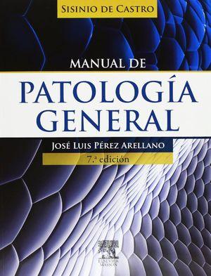 SISINIO DE CASTRO. MANUAL DE PATOLOGÍA GENERAL (7ª ED.)