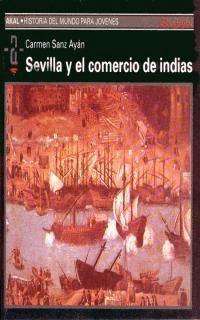 SEVILLA Y EL COMERCIO DE INDIAS