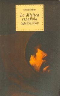 LA MÍSTICA ESPAÑOLA (SIGLOS XVI-XVII)