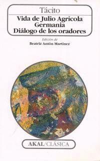 VIDA DE JULIO AGRICOLA/GERMANIA/DIALOGO DE LOS ORADORES