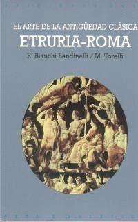 ETRURIA - ROMA, EL ARTE DE LA ANTIGUEDAD CLASICA