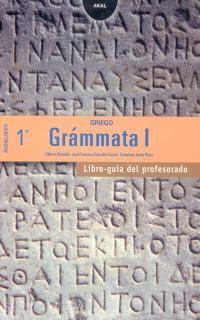 GRIEGO 1º BACHILLERATO GRÁMMATA LIBRO GUÍA DEL PROFESORADO