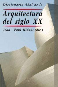 DICCIONARIO AKAL ARQUITECTURA DEL SIGLO XX (T)