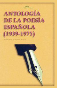 ANTOLOGÍA DE LA POESÍA ESPAÑOLA, 1939-1975