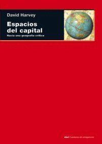 ESPACIOS DEL CAPITAL : HACIA UNA GEOGRAFIA CRITICA