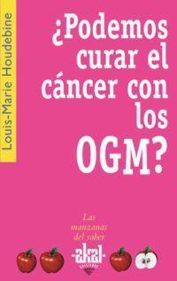 PODEMOS CURAR EL CANCER CON LOS OGM?