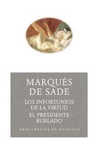 INFORTUNIOS DE LA VIRTUD (JUSTINE) - EL PRESIDENTE BURLADO