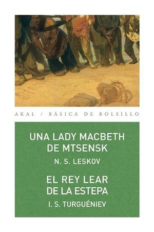 UNA LADY MACBETH DE MTSENSK EL REY LEAR DE LA ESTEPA