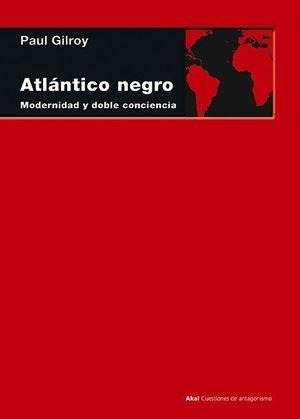 ATLANTICO NEGRO, MODERNIDAD Y DOBLE CONCIENCIA